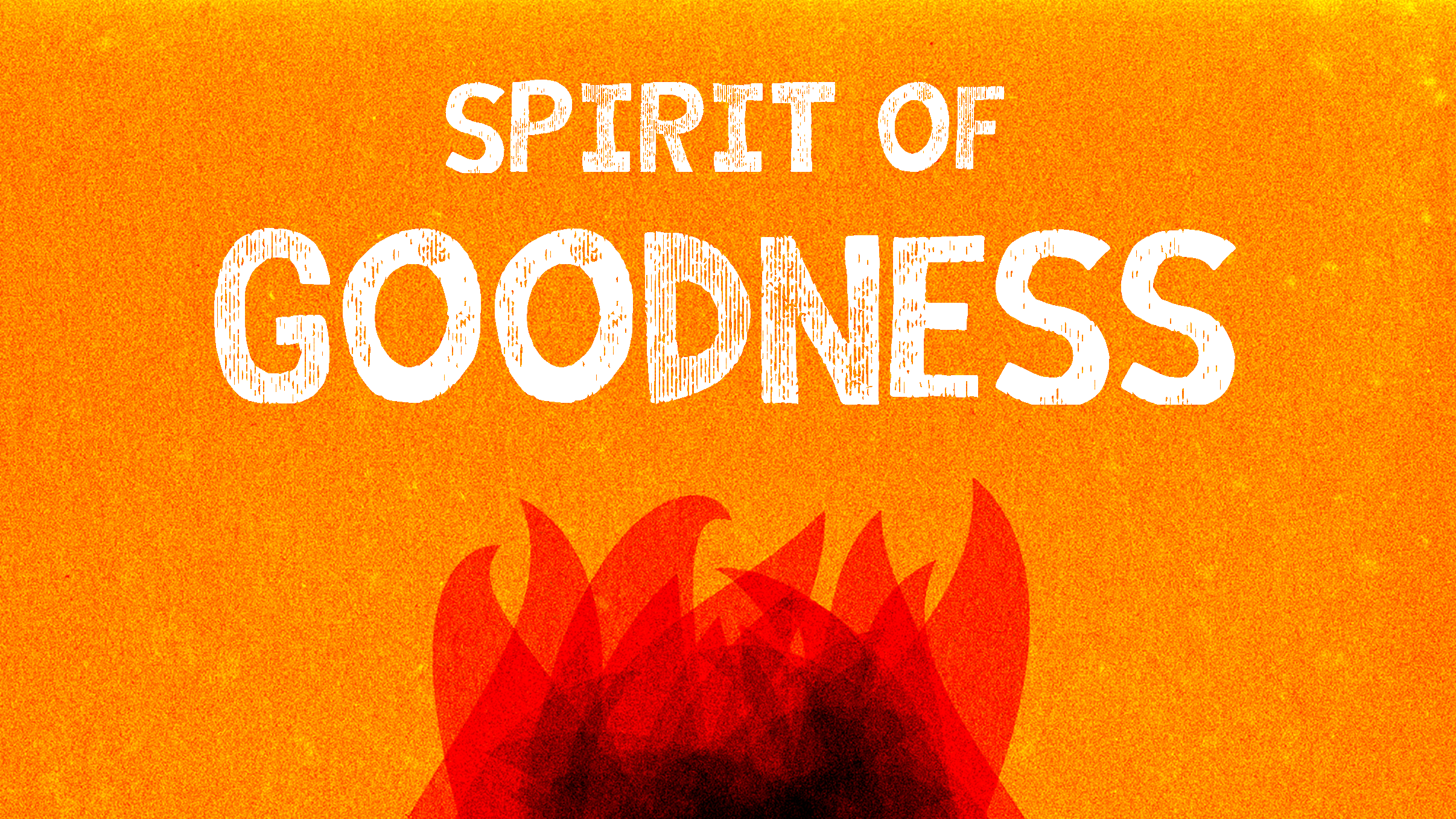 The Spirit of Goodness