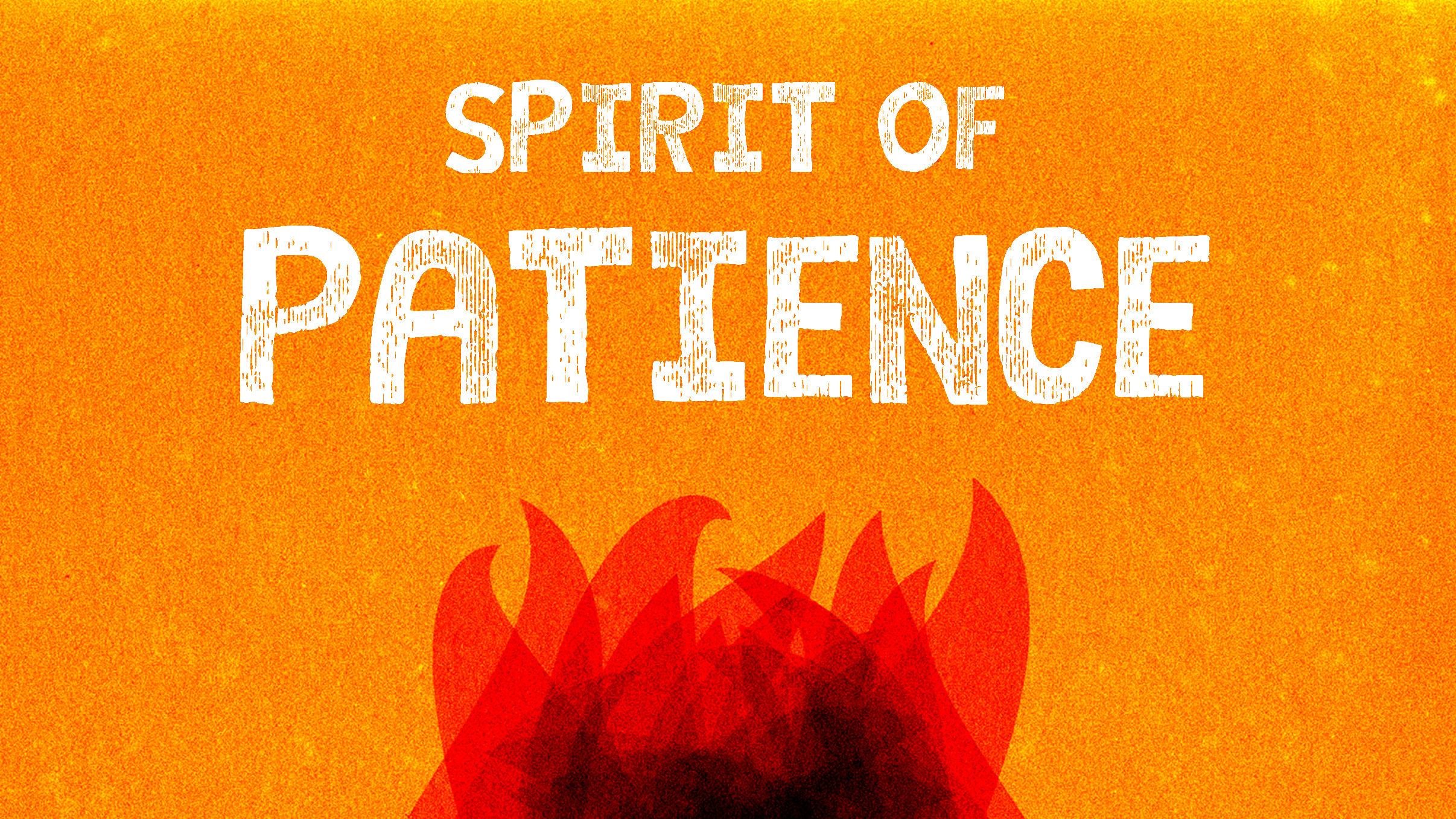The Spirit of Patience