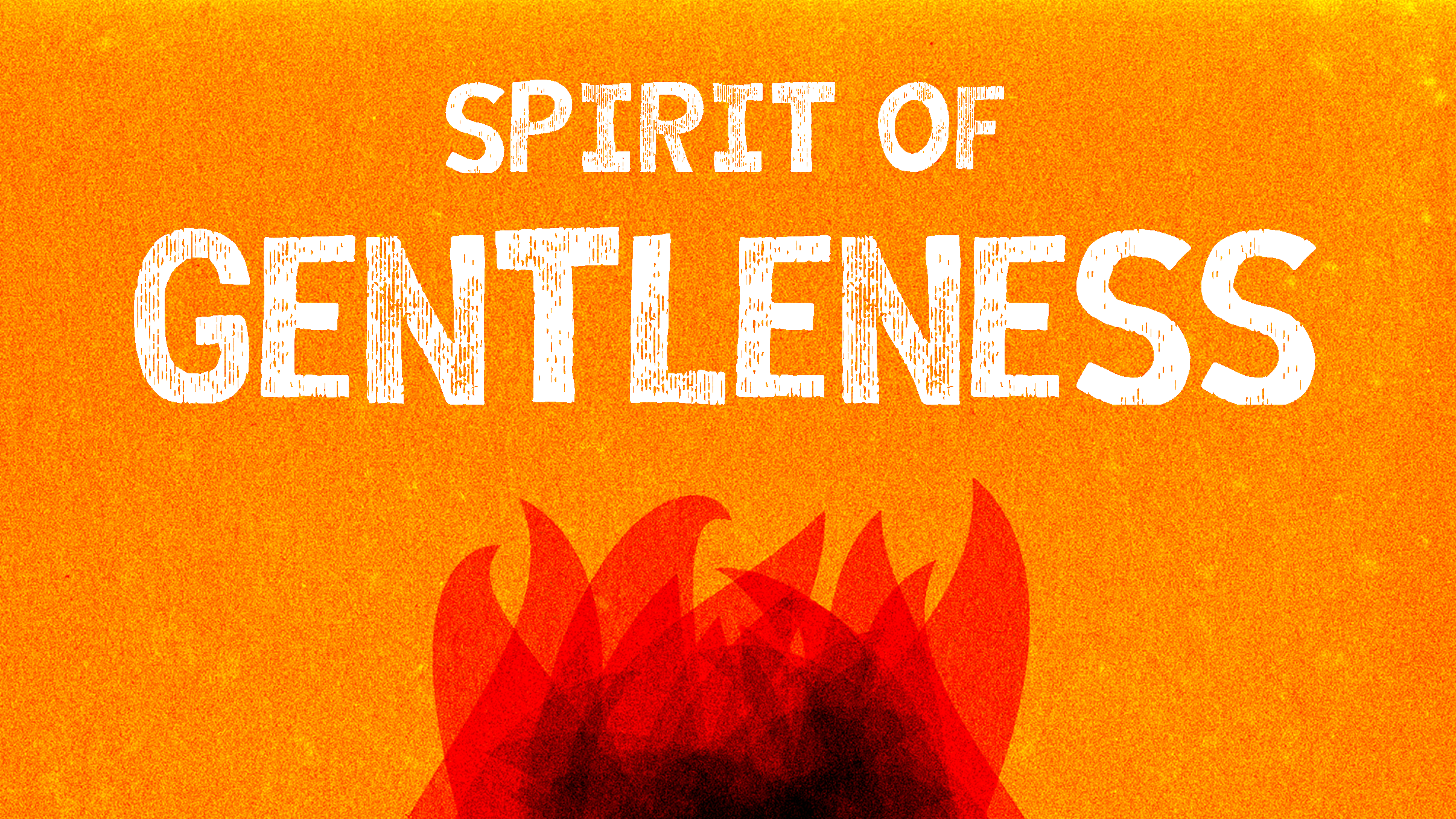 The Spirit of Gentleness