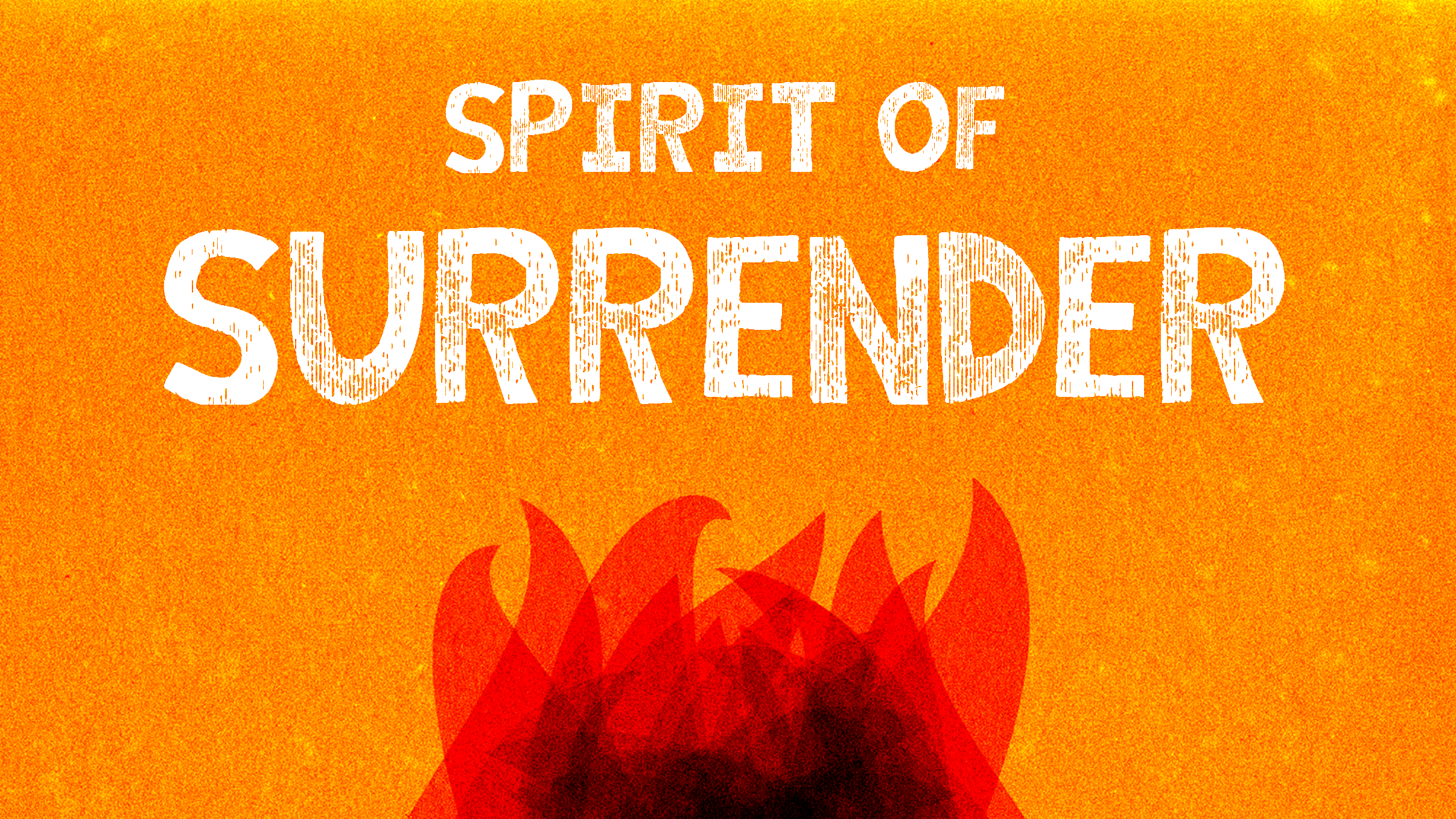 The Spirit of Surrender