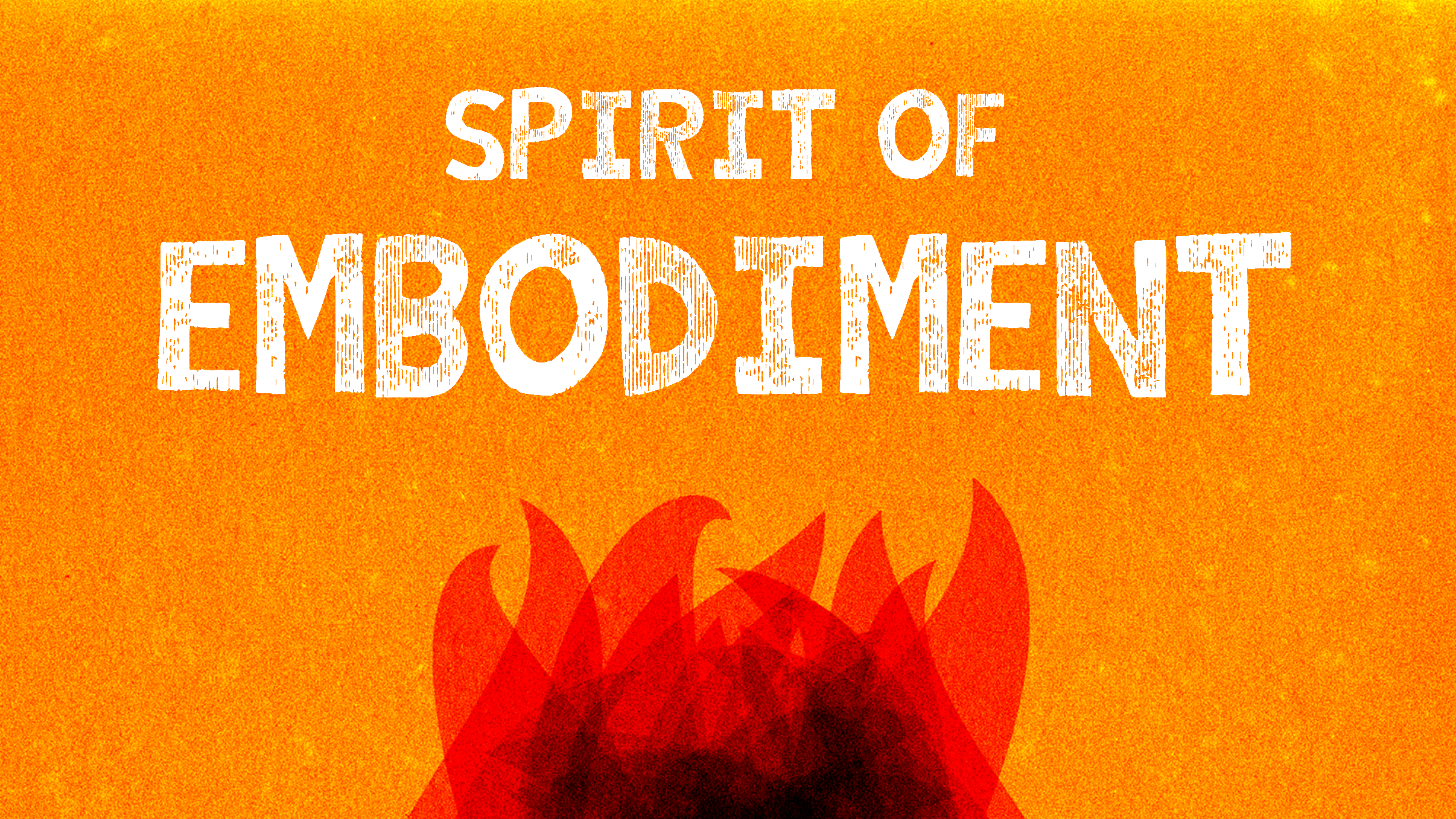 Spirit of Embodiment